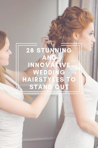 28 Stunning And Innovative Wedding Hairstyles To Stand Out