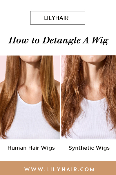 How to Detangle A Wig: Human Hair Wigs & Synthetic Wigs