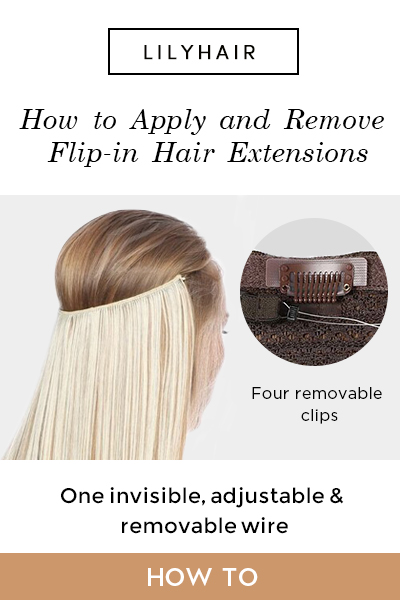 How to Apply and Remove Flip-in Hair Extensions