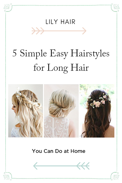 5 Simple Easy Hairstyles for Long Hair You Can Do at Home