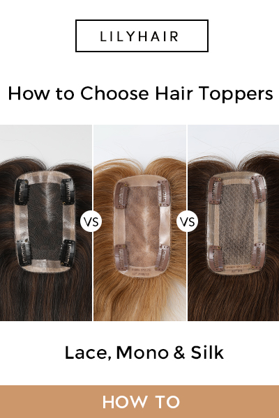 How to Choose Your First Hair Toppers according to Base Type